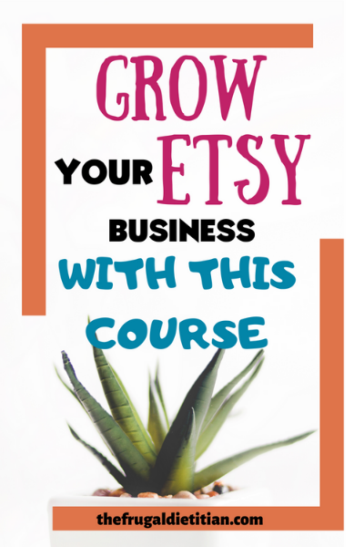 Grow your Etsy Side Hustle Business with this course